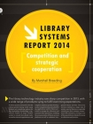 Image for Library Systems Report 2014: Competition and strategic cooperation