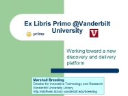 Image for Ex Libris Primo at Vanderbilt University: working toward a new discovery and delivery platform