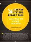 Image for Informe sobre sistemas para bibliotecas 2014: Competencia y Cooperación Estratégica